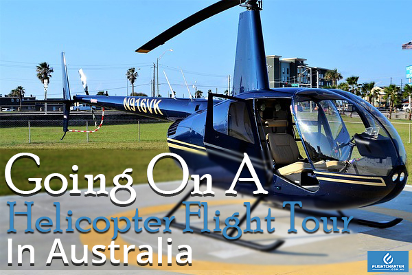 Going On A Helicopter Flight Tour In Australia